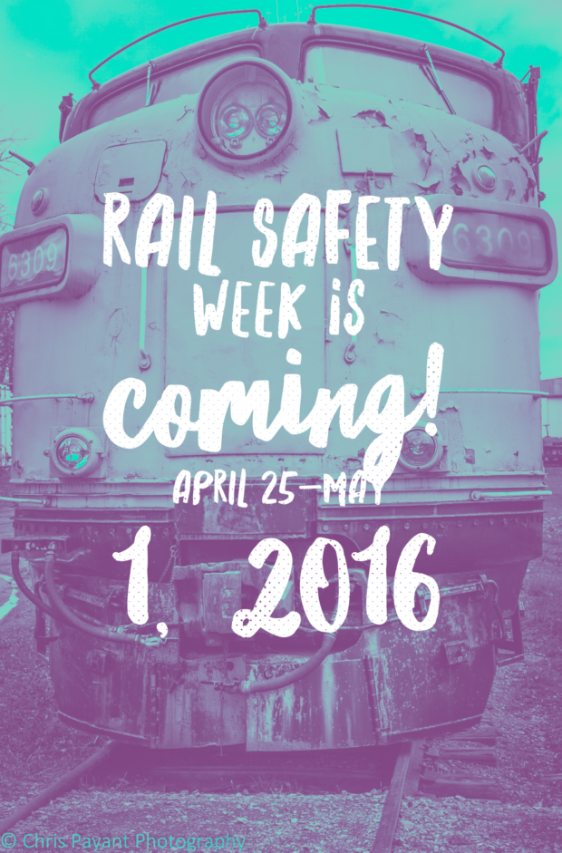 Rail Safety Week 2016 kicks off on April 25th!